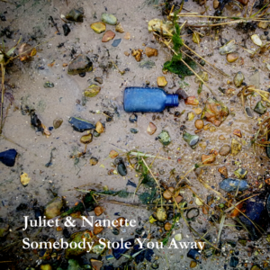 "Juliet & Nanette - ""Somebody Stole You Away"" EP"